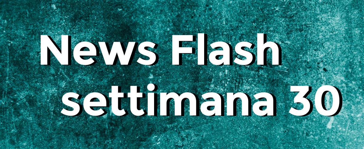 news flash settimana n30