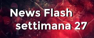 news flash settimana n27