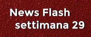 news flash settimana n29