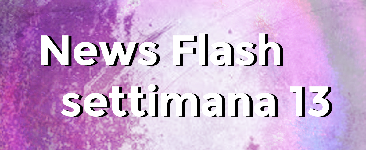 news flash settimana n13