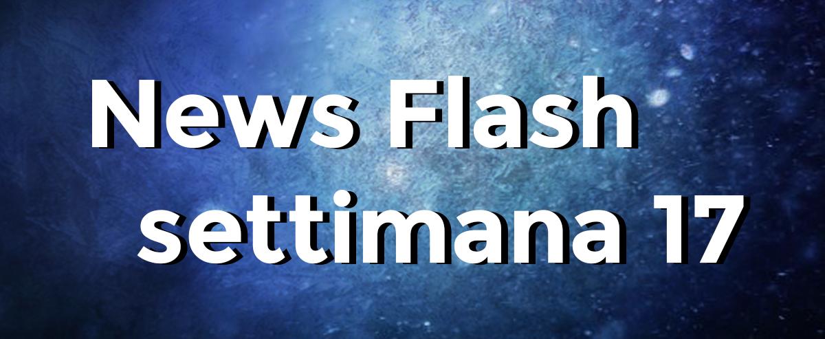 news flash settimana n17